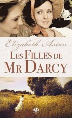 les filles de mr darcy,milady,pemberley,elizabeth aston,mr darcy's daughters