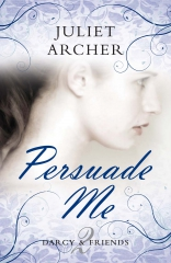 persuade me,juliet archer,persuasion,jane austen,réécriture moderne,retelling,melissa nathan persuading annie,the importance of being emma