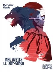 les saisons de l'étrange, la ligue des écrivaines extraordinaires, Jane Austen contre le loup garou, Marianne ciaudo, Jane Austen, austenerie, Jane Austen france, loup garou