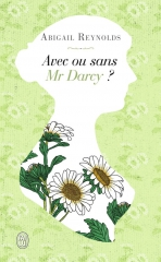 abigail reynolds,avec ou sans mr darcy,what would mr darcy do,austenerie,jane austen,france,français