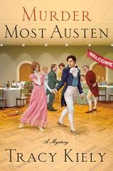 murder most Austen, tracy Kiely, Jane Austen mystery, northanger abbey, Jane Austen, austenerie