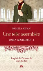 une telle assemblée,pamela aidan,an assembly such as this,orgueil et préjugés,jane austen,darcy