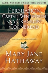 persuasion, Jane Austen france, Jane Austen, austenerie, mary jane Hathaway, Jane Austen takes the south, persuasion captain Wentworth and cracklin' cornbread