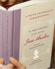 a truth universally acknowledged,33 great writers on why we read jane austen,jane austen,jane austen france,susannah carson,harold bloom,sir walter scott,george eliot,anthony trollope,virginia woolf