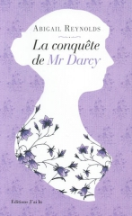 austenerie,jane austen,what if,érotique,la conquête de mr darcy,abigail reynolds