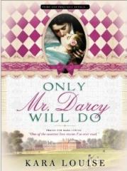 insaisissable mr darcy,what if,austenerie,jane austen,kara louise,only mr darcy will do
