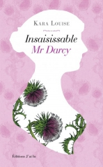 insaisissable mr darcy,what if,austenerie,jane austen,kara louise,only mr darcy will do